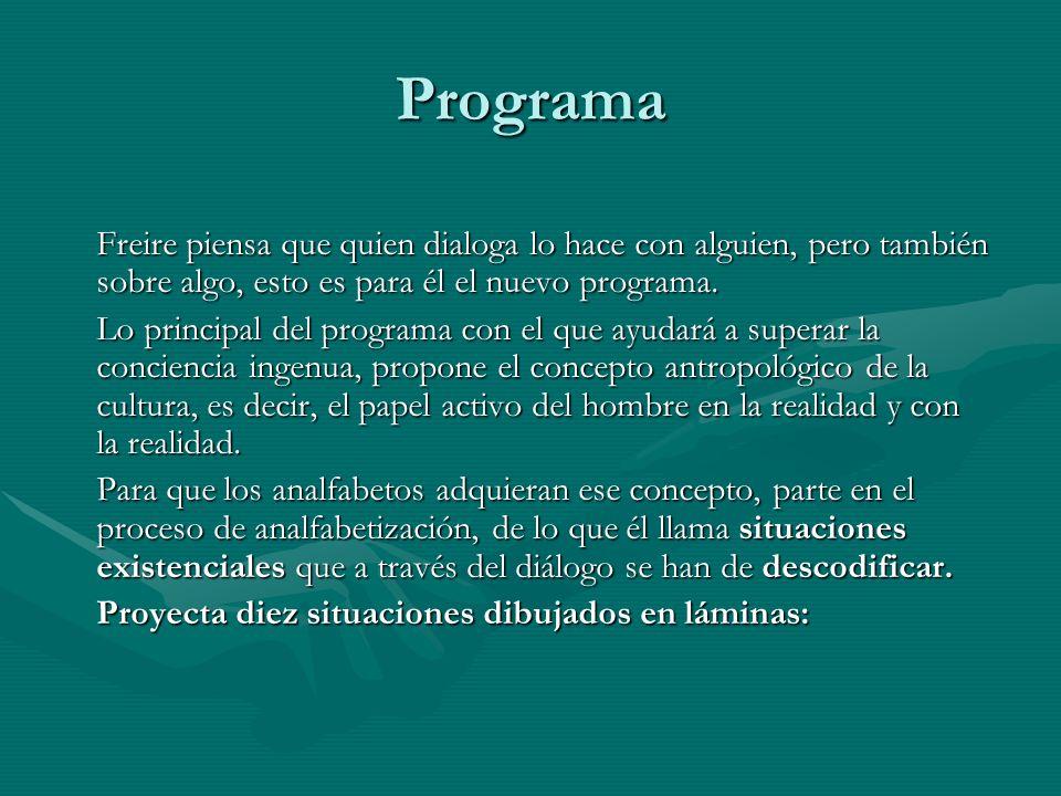 Programa Freire piensa que quien dialoga lo hace con alguien, pero también sobre algo, esto es para él el nuevo programa.