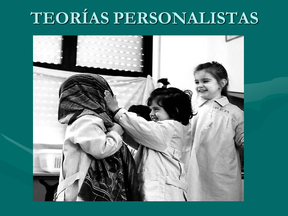 TEORÍAS PERSONALISTAS