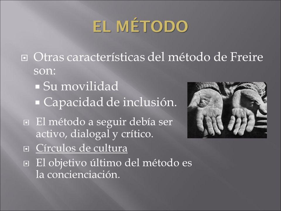 El Método Otras características del método de Freire son: Su movilidad