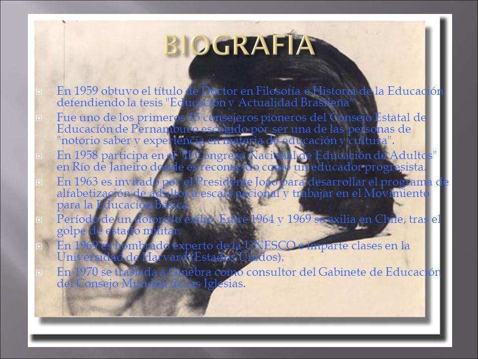 En 1959 obtuvo el título de Doctor en Filosofía e Historia de la Educación defendiendo la tesis Educación y Actualidad Brasileña