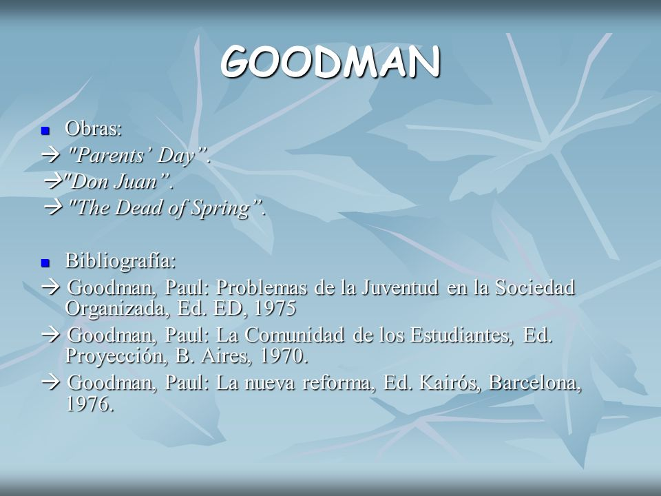GOODMAN Obras:  Parents' Day .  Don Juan .  The Dead of Spring .