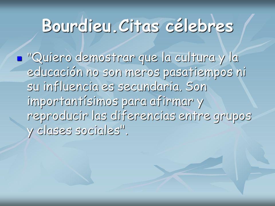 Bourdieu.Citas célebres
