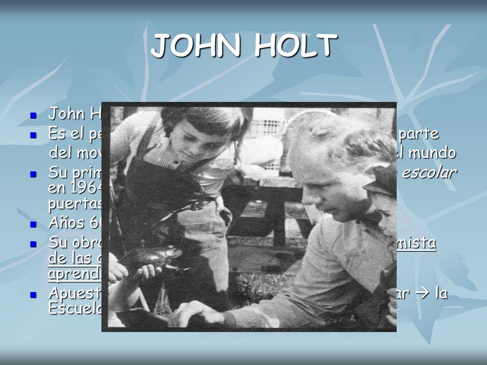 JOHN HOLT John Holt nació en abril de 1923