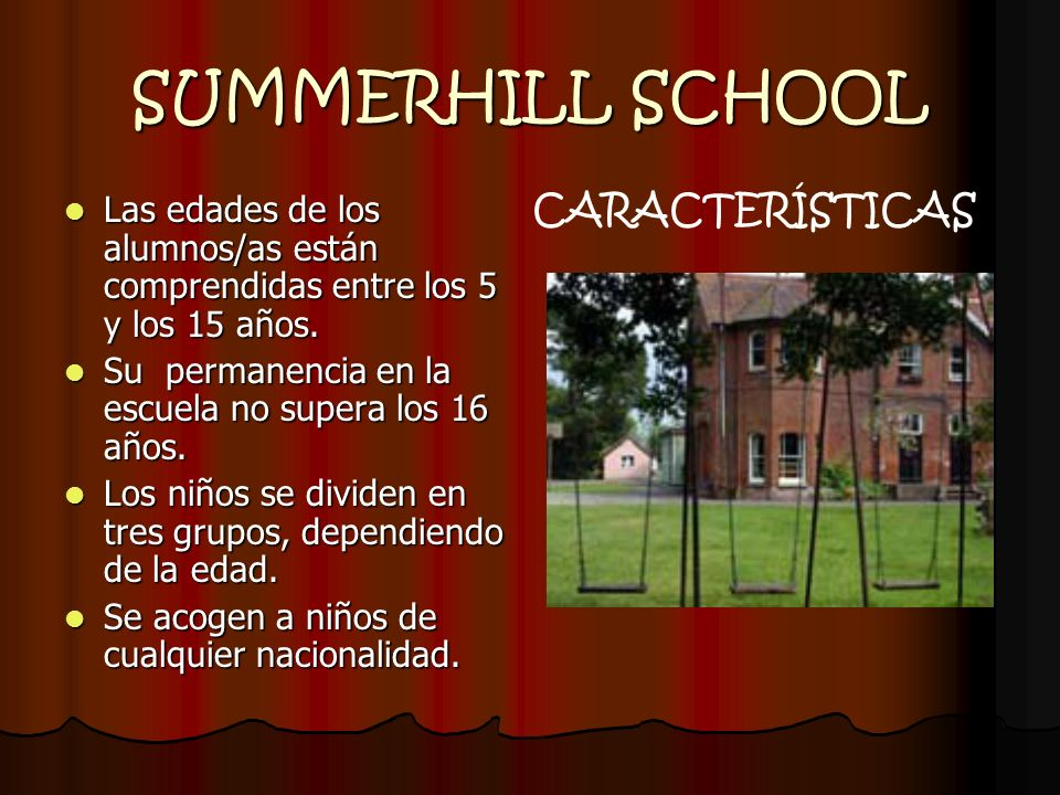 SUMMERHILL SCHOOL CARACTERÍSTICAS