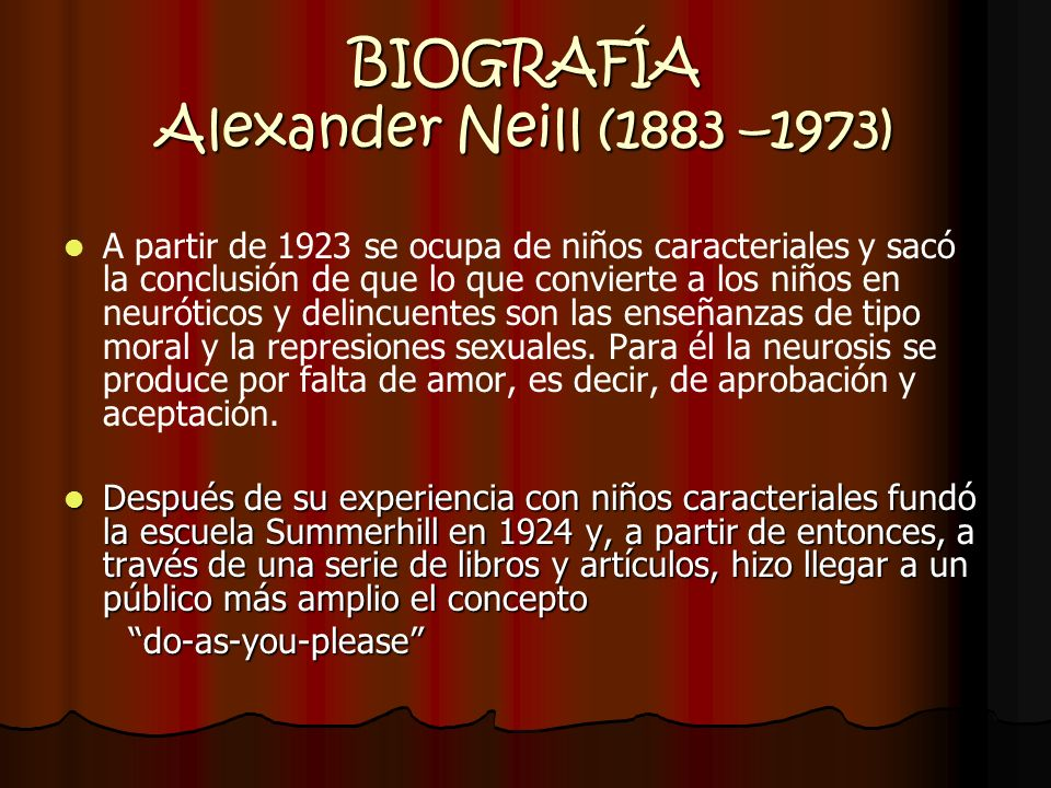 BIOGRAFÍA Alexander Neill (1883 –1973)