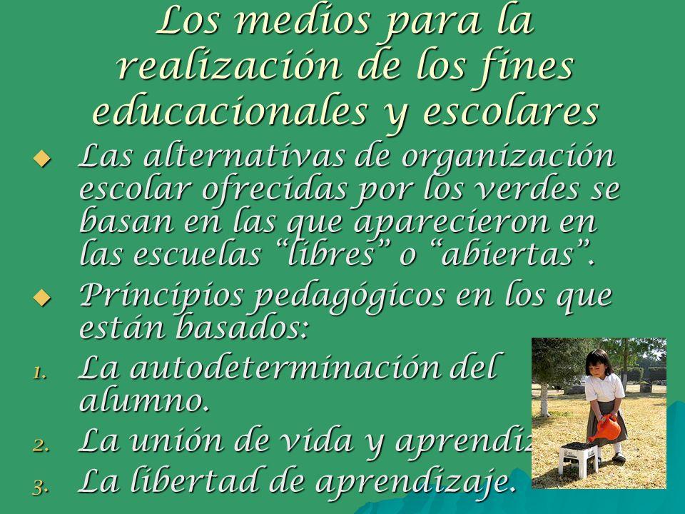 Los medios para la realización de los fines educacionales y escolares