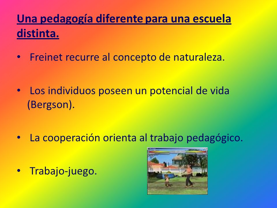 Una pedagogía diferente para una escuela distinta.