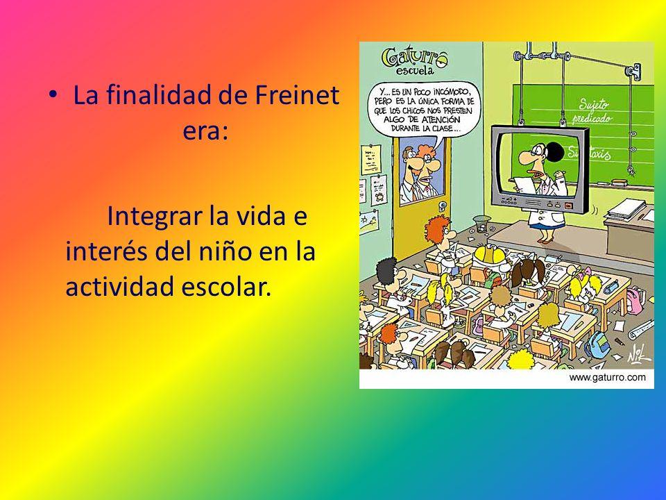 La finalidad de Freinet era: