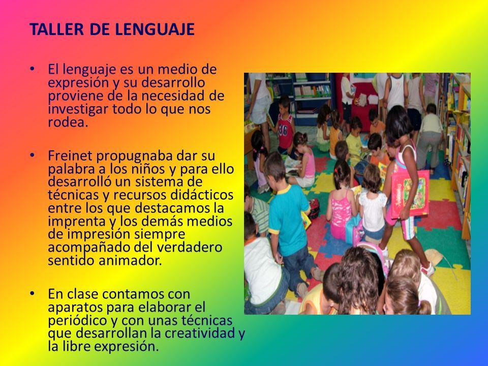 TALLER DE LENGUAJE El lenguaje es un medio de expresión y su desarrollo proviene de la necesidad de investigar todo lo que nos rodea.