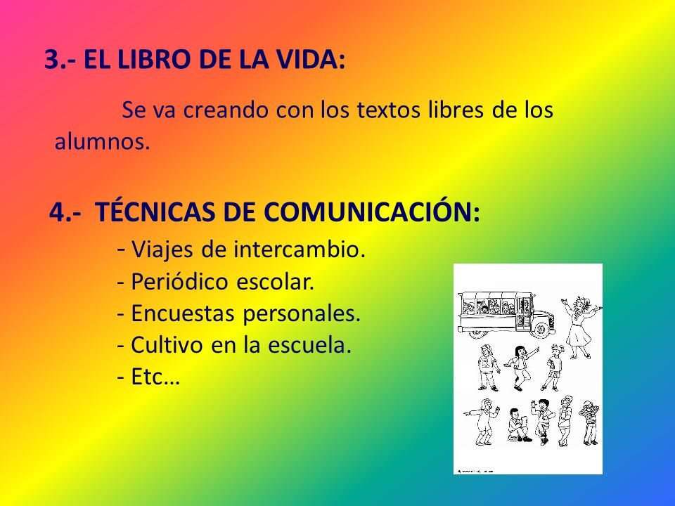 4.- TÉCNICAS DE COMUNICACIÓN: - Viajes de intercambio.