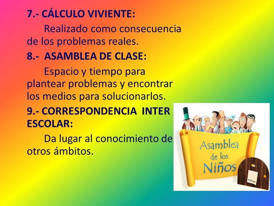 7.- CÁLCULO VIVIENTE: Realizado como consecuencia de los problemas reales.