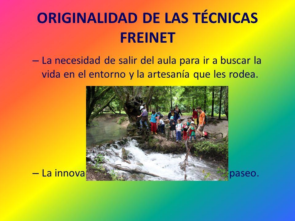 ORIGINALIDAD DE LAS TÉCNICAS FREINET