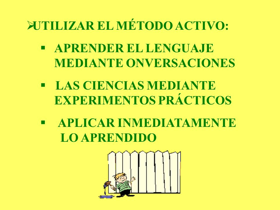 UTILIZAR EL MÉTODO ACTIVO: