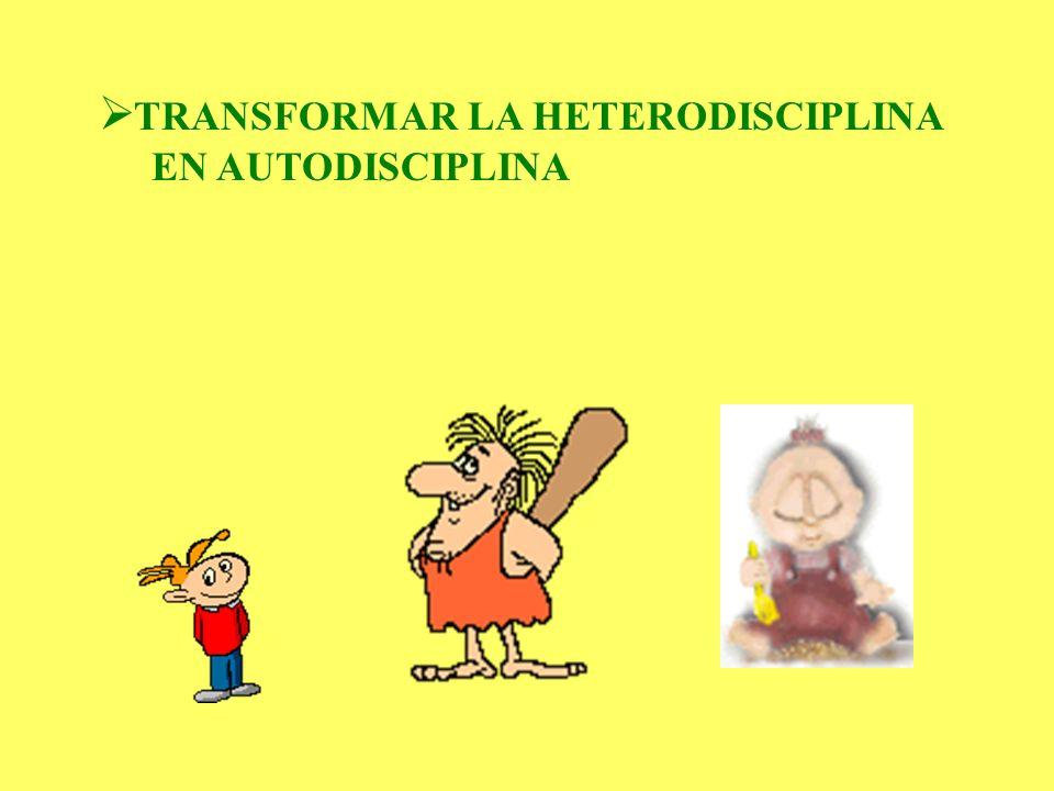 TRANSFORMAR LA HETERODISCIPLINA EN AUTODISCIPLINA