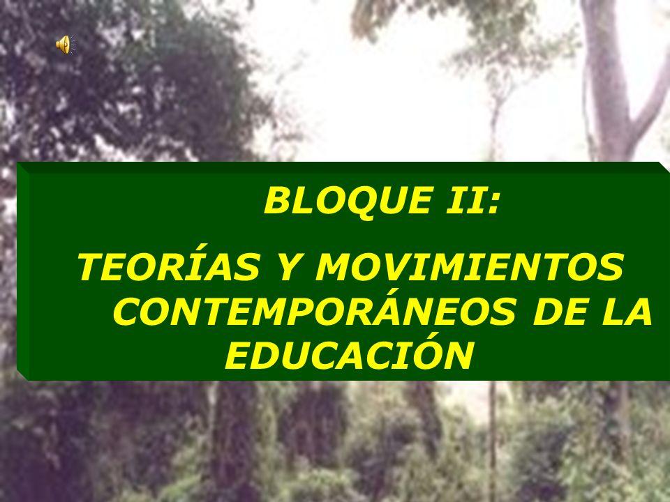 TEORÍAS Y MOVIMIENTOS CONTEMPORÁNEOS DE LA EDUCACIÓN