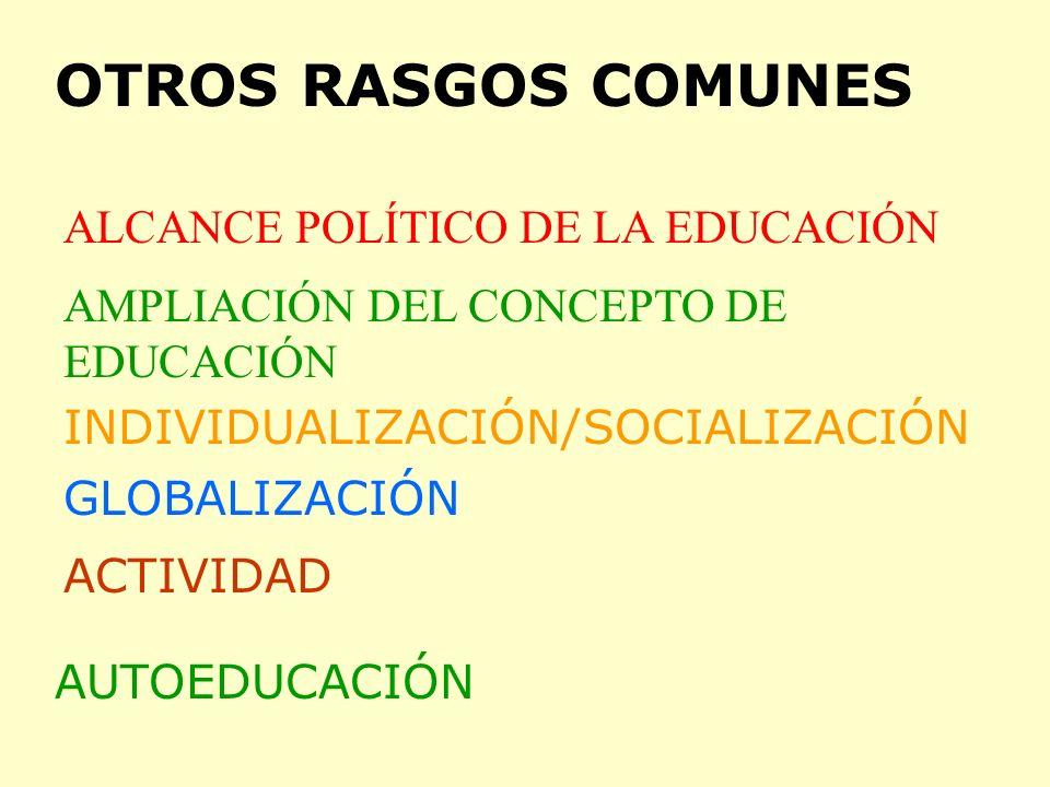 OTROS RASGOS COMUNES ALCANCE POLÍTICO DE LA EDUCACIÓN