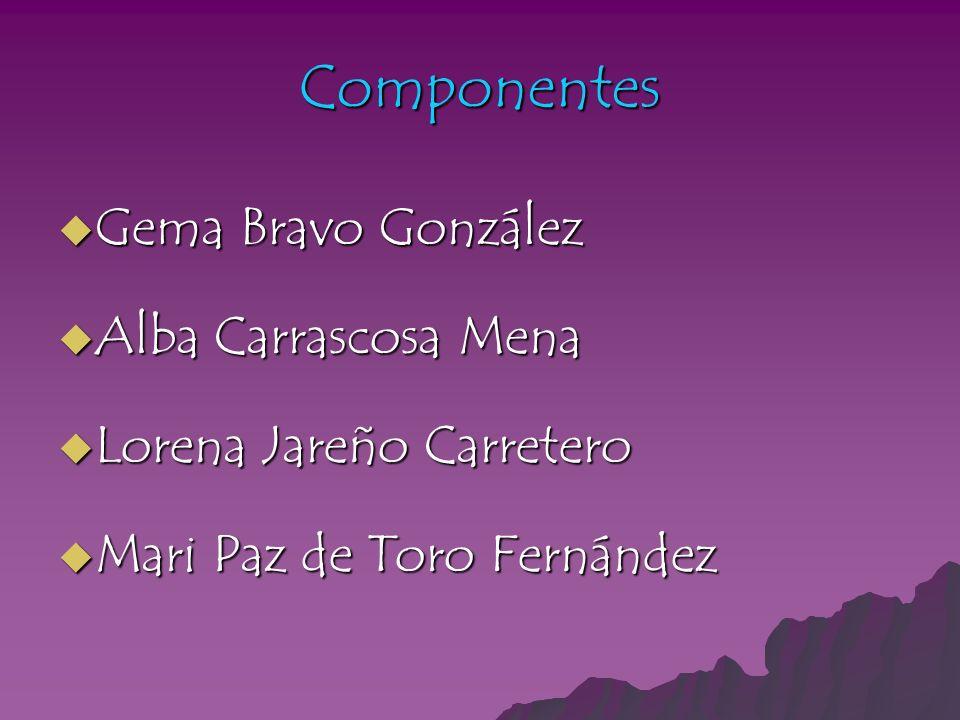 Componentes Gema Bravo González Alba Carrascosa Mena