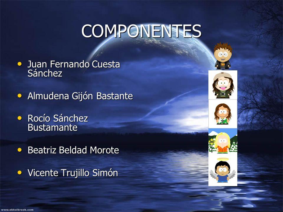 COMPONENTES Juan Fernando Cuesta Sánchez Almudena Gijón Bastante