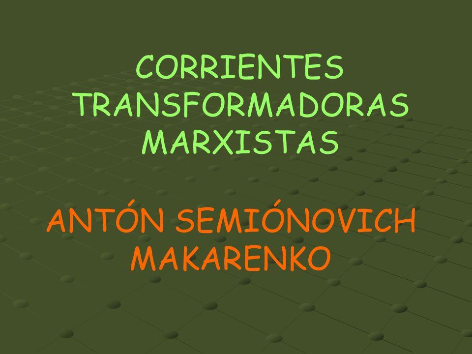 CORRIENTES TRANSFORMADORAS MARXISTAS