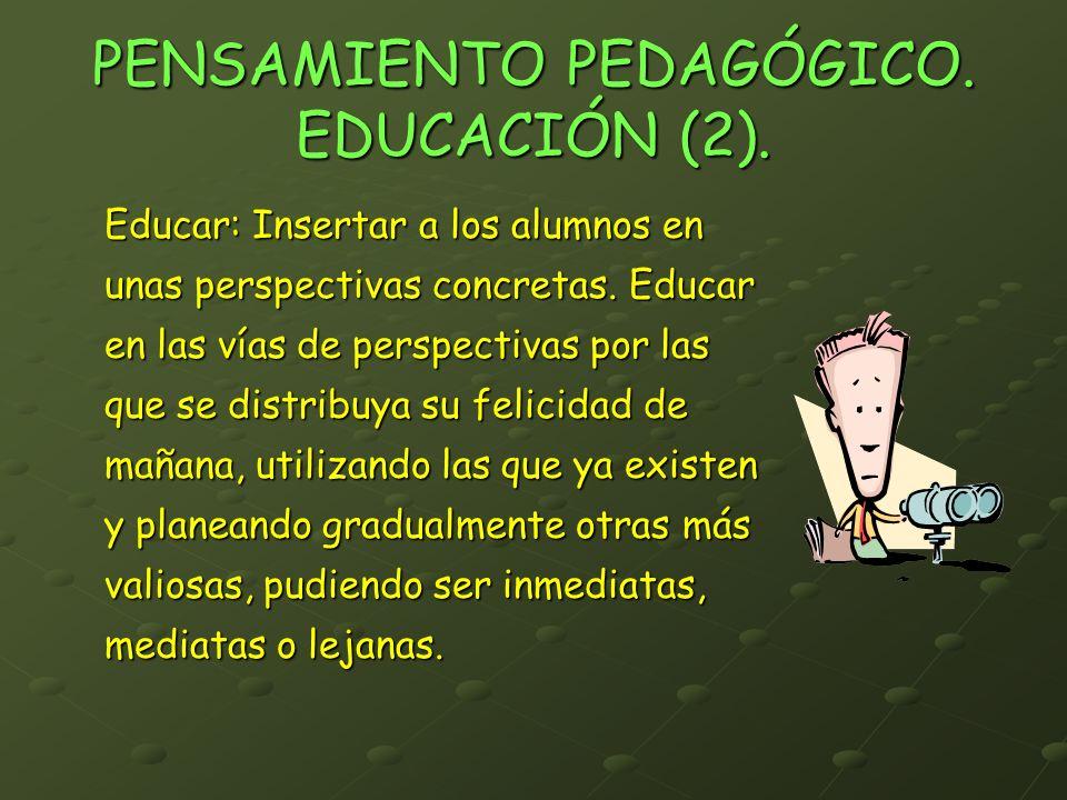 PENSAMIENTO PEDAGÓGICO. EDUCACIÓN (2).