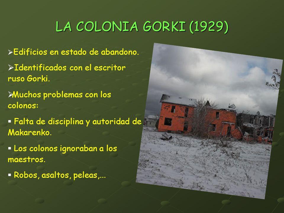 LA COLONIA GORKI (1929) Identificados con el escritor ruso Gorki.
