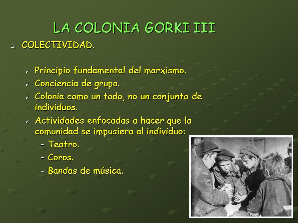 LA COLONIA GORKI III COLECTIVIDAD. Principio fundamental del marxismo.