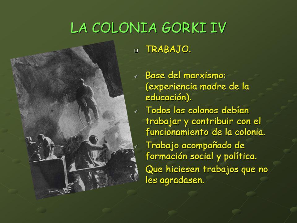 LA COLONIA GORKI IV TRABAJO.
