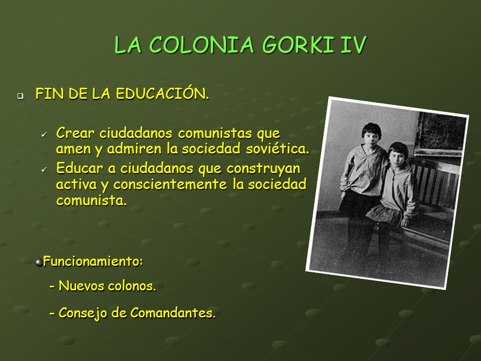 LA COLONIA GORKI IV FIN DE LA EDUCACIÓN.