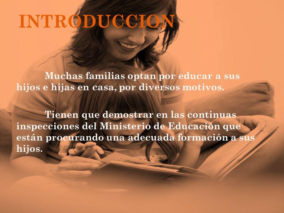 INTRODUCCION Muchas familias optan por educar a sus hijos e hijas en casa, por diversos motivos.