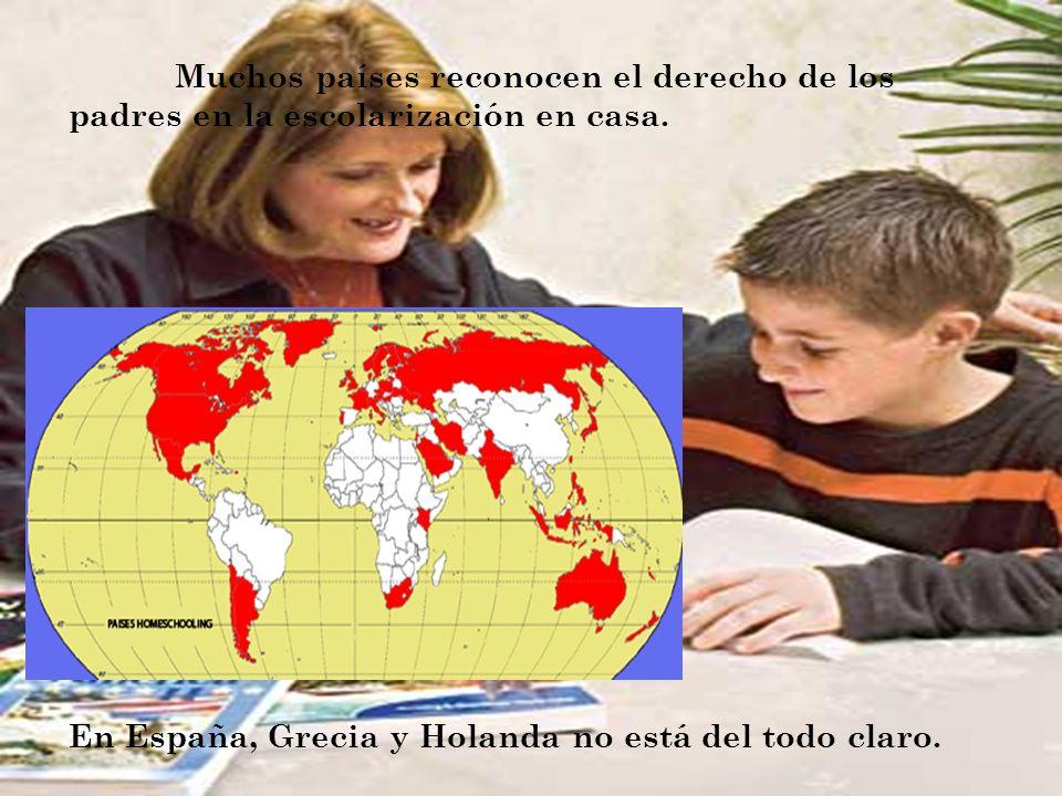 Muchos países reconocen el derecho de los padres en la escolarización en casa.