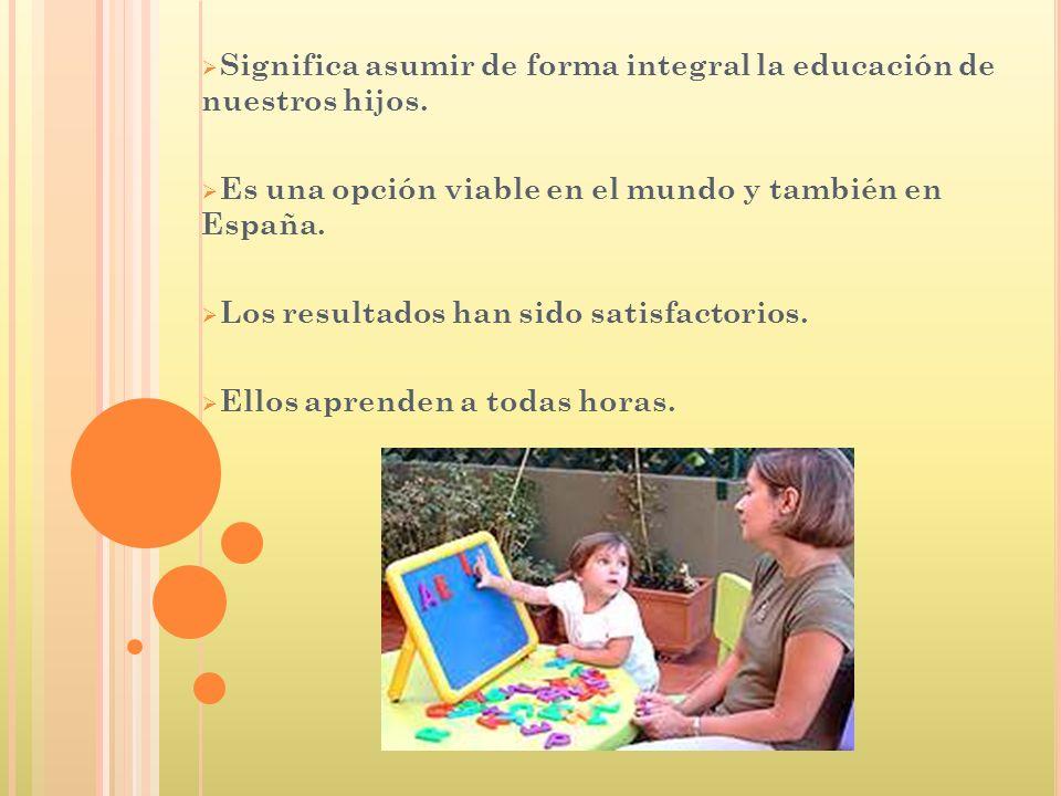Significa asumir de forma integral la educación de nuestros hijos.