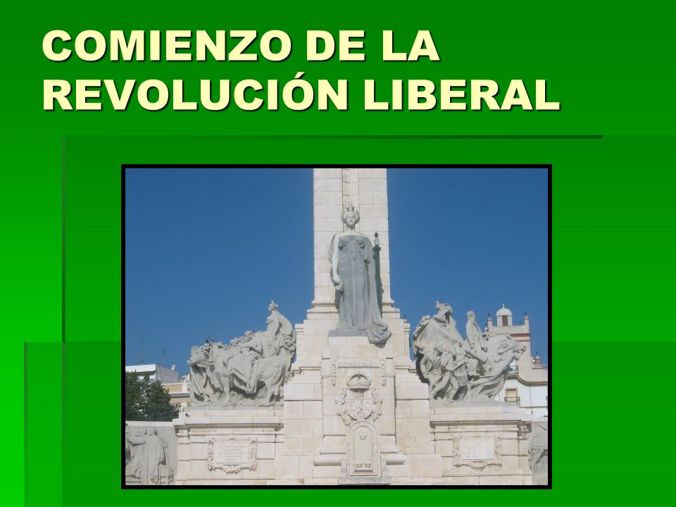 COMIENZO DE LA REVOLUCIÓN LIBERAL