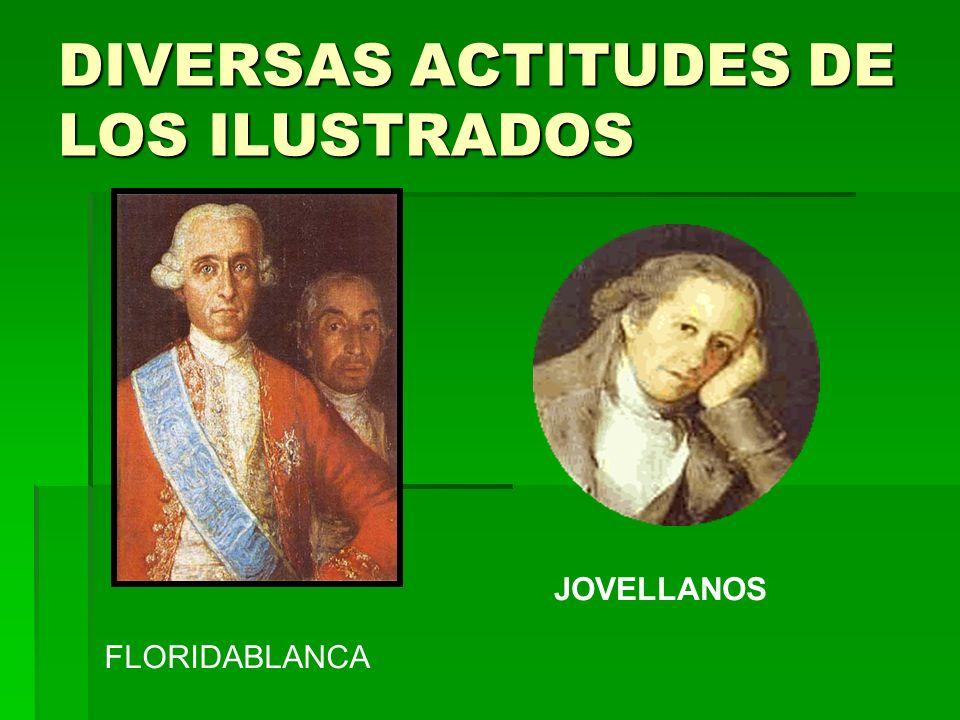 DIVERSAS ACTITUDES DE LOS ILUSTRADOS