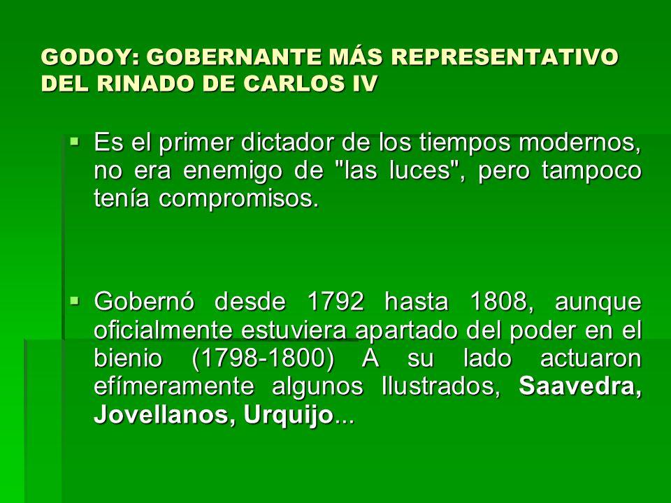 GODOY: GOBERNANTE MÁS REPRESENTATIVO DEL RINADO DE CARLOS IV