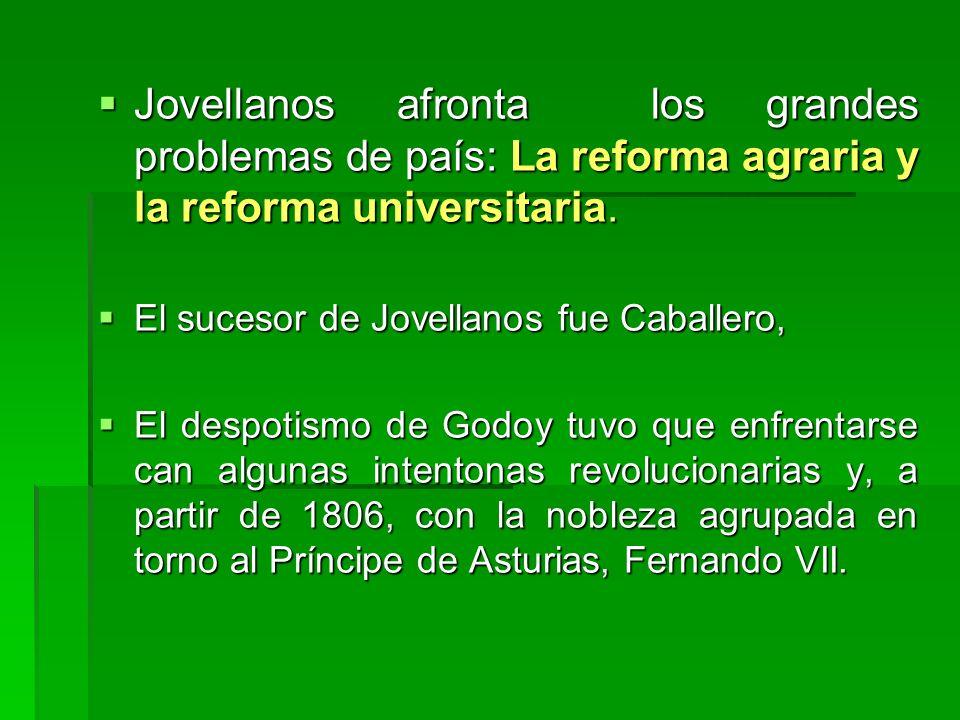 Jovellanos afronta los grandes problemas de país: La reforma agraria y la reforma universitaria.