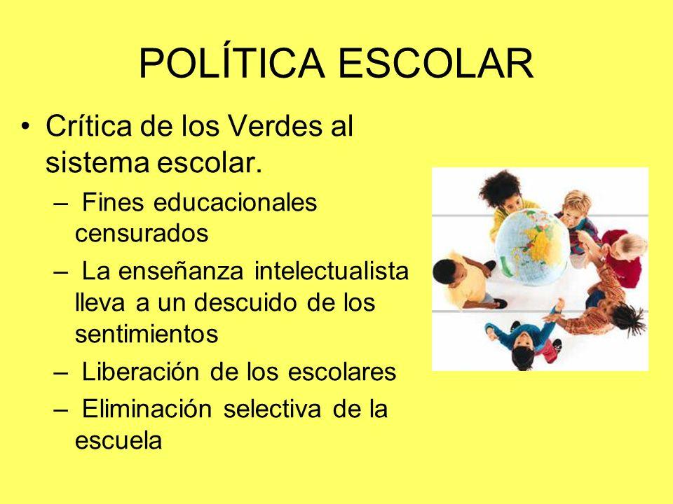 POLÍTICA ESCOLAR Crítica de los Verdes al sistema escolar.