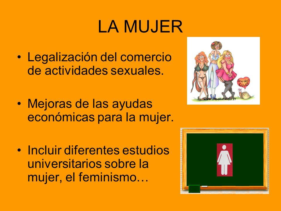 LA MUJER Legalización del comercio de actividades sexuales.