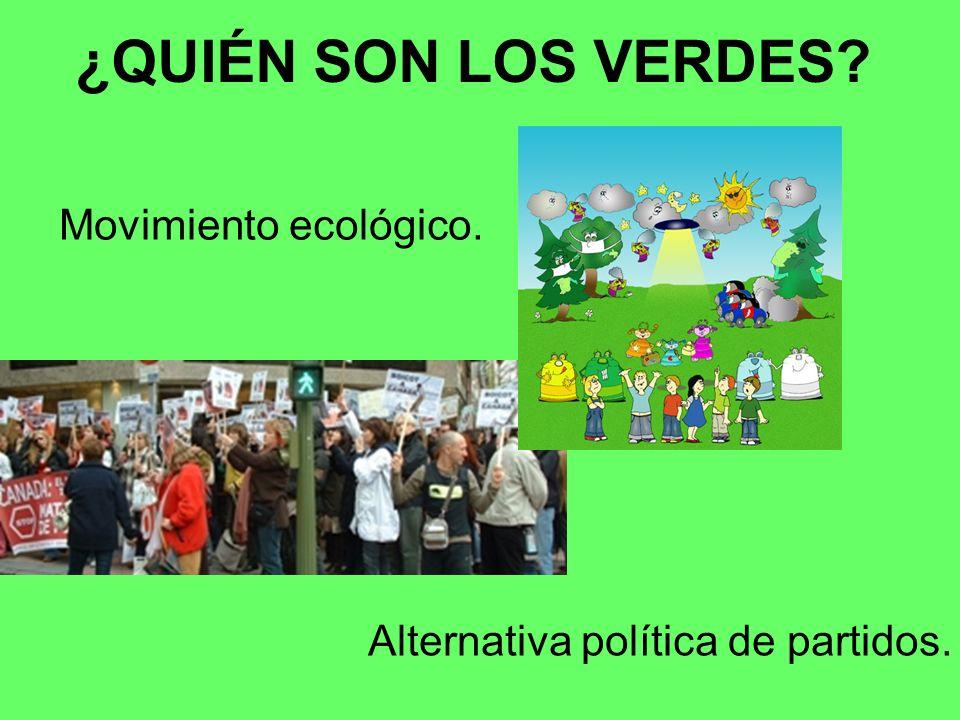¿QUIÉN SON LOS VERDES Movimiento ecológico.