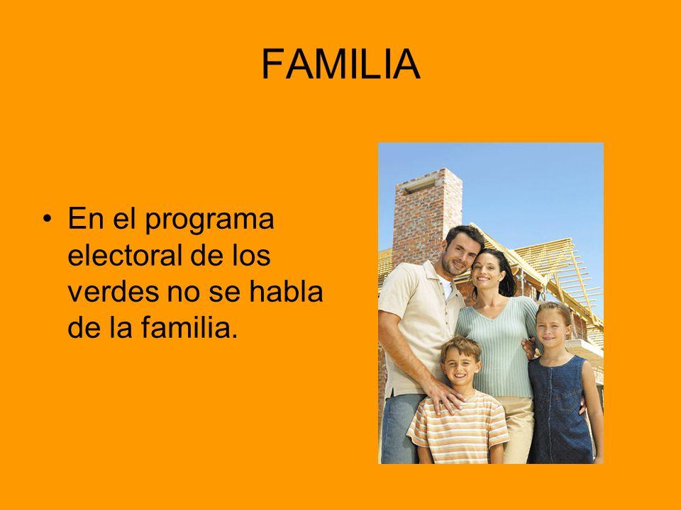 FAMILIA En el programa electoral de los verdes no se habla de la familia.