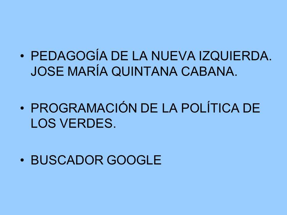 PEDAGOGÍA DE LA NUEVA IZQUIERDA. JOSE MARÍA QUINTANA CABANA.