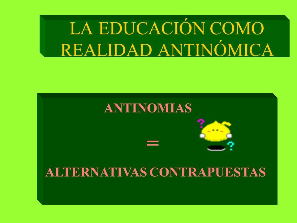 LA EDUCACIÓN COMO REALIDAD ANTINÓMICA