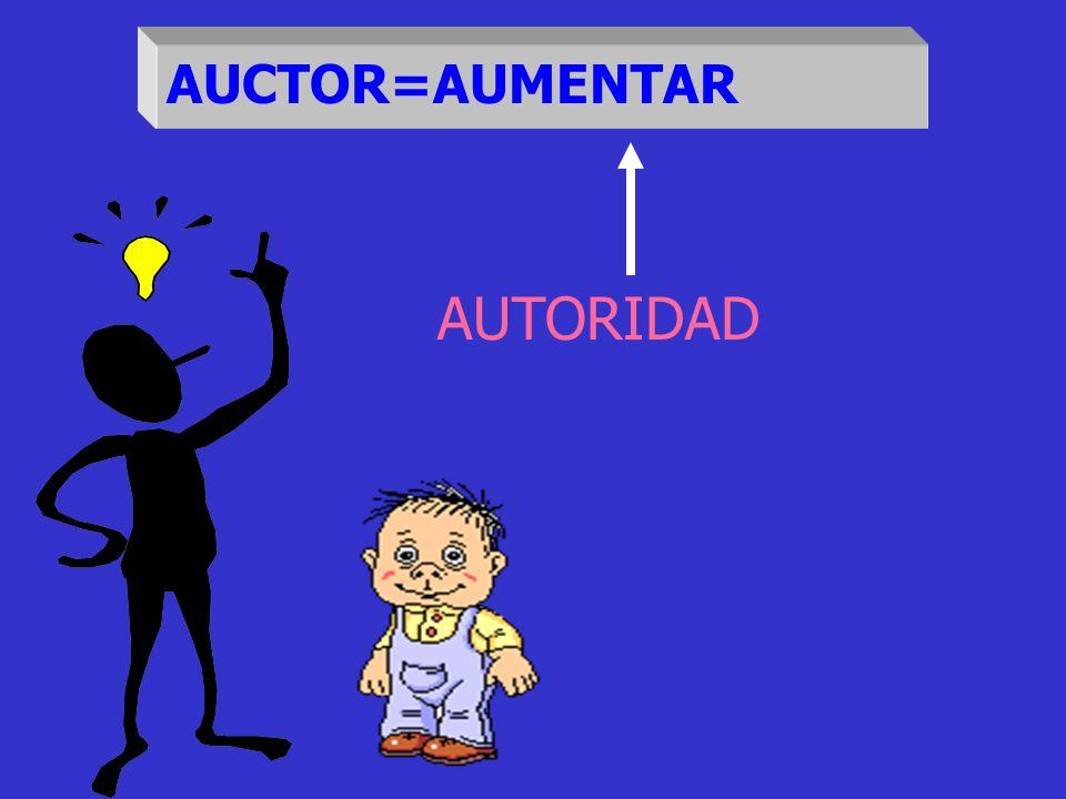 AUCTOR=AUMENTAR AUTORIDAD