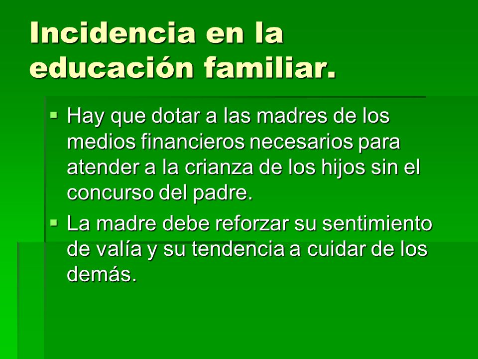 Incidencia en la educación familiar.