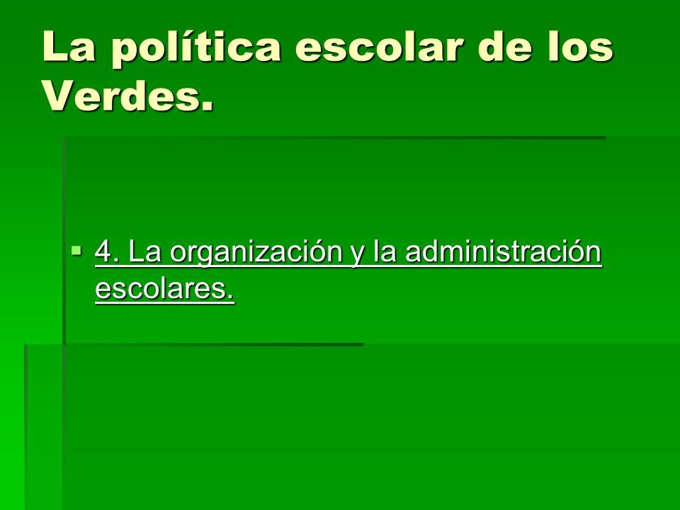 La política escolar de los Verdes.