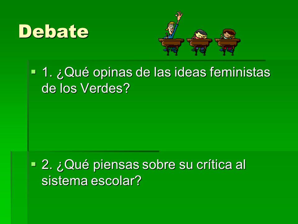 Debate 1. ¿Qué opinas de las ideas feministas de los Verdes