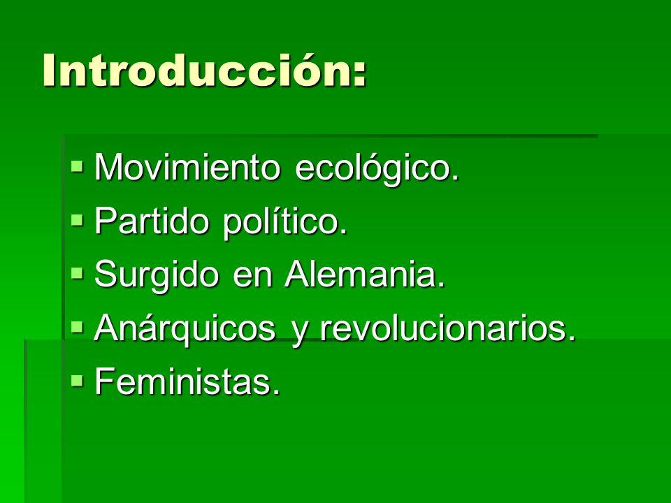 Introducción: Movimiento ecológico. Partido político.