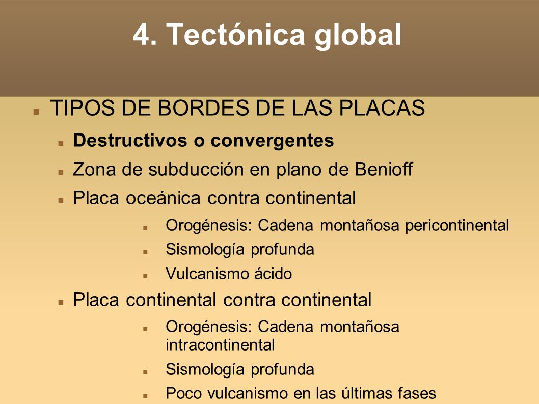 4. Tectónica global TIPOS DE BORDES DE LAS PLACAS