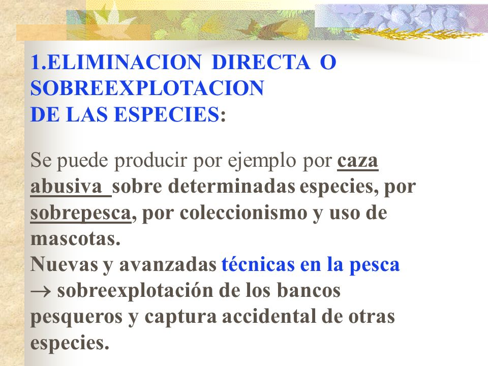 1.ELIMINACION DIRECTA O SOBREEXPLOTACION