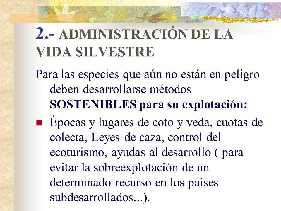 2.- ADMINISTRACIÓN DE LA VIDA SILVESTRE