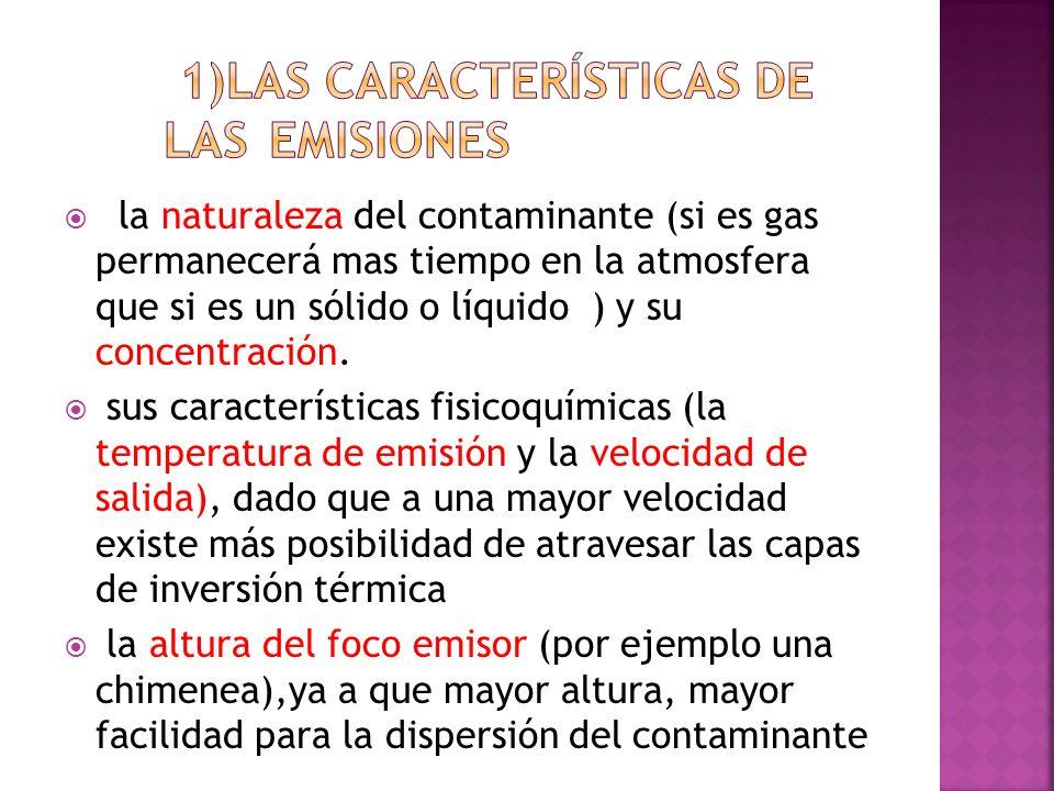 1)Las características de las emisiones